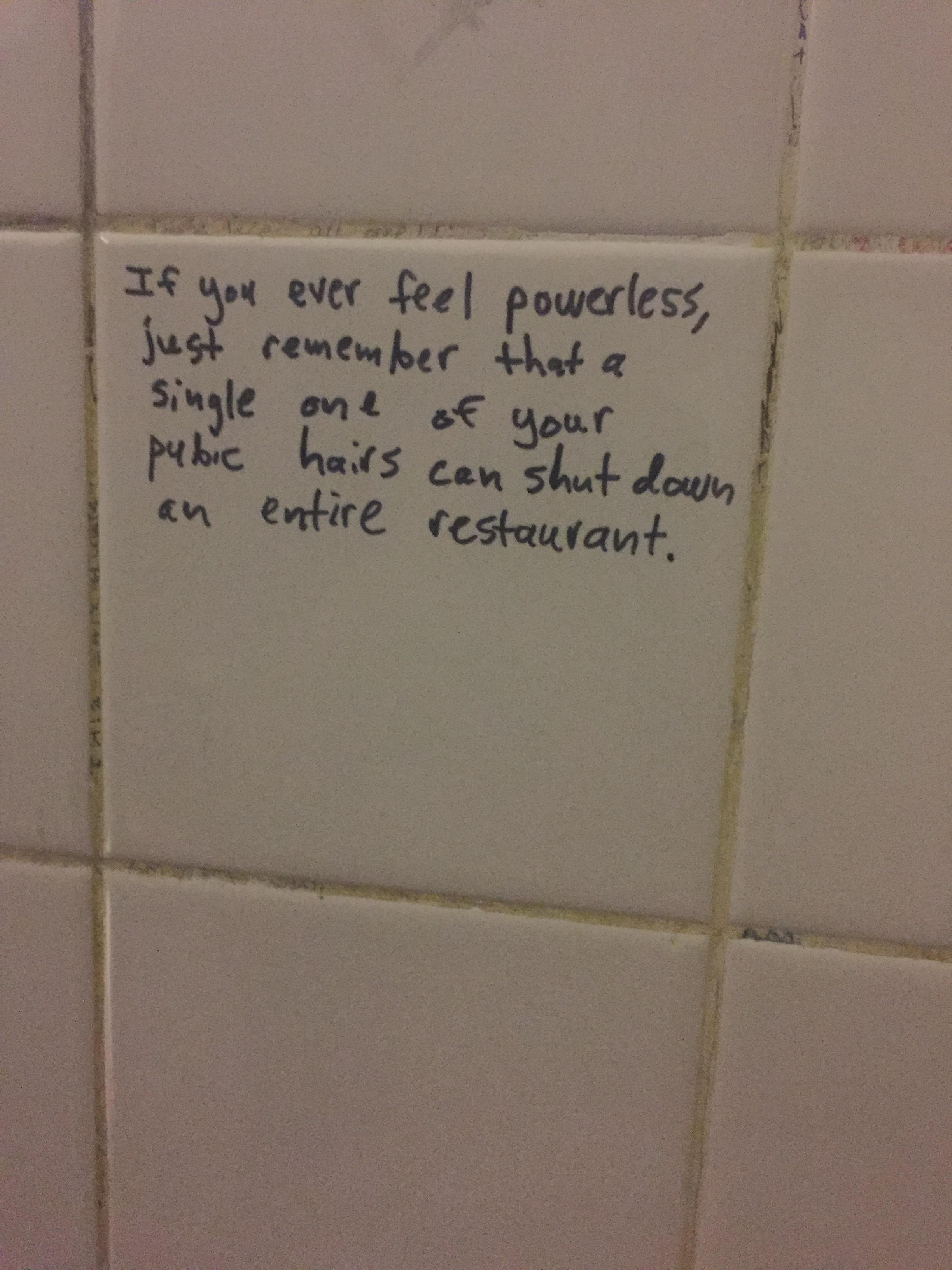 Saw This Written On The Bathroom Wall