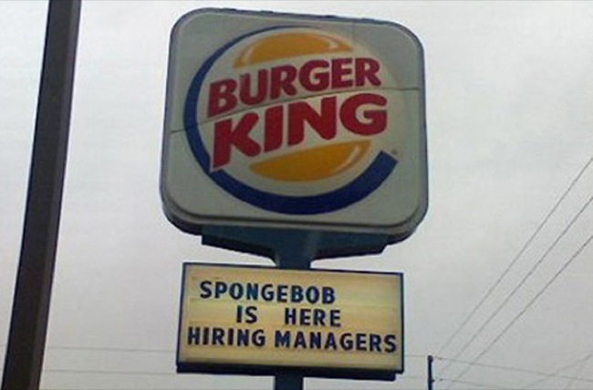 It would be interesting watching SpongeBob doing the hiring?